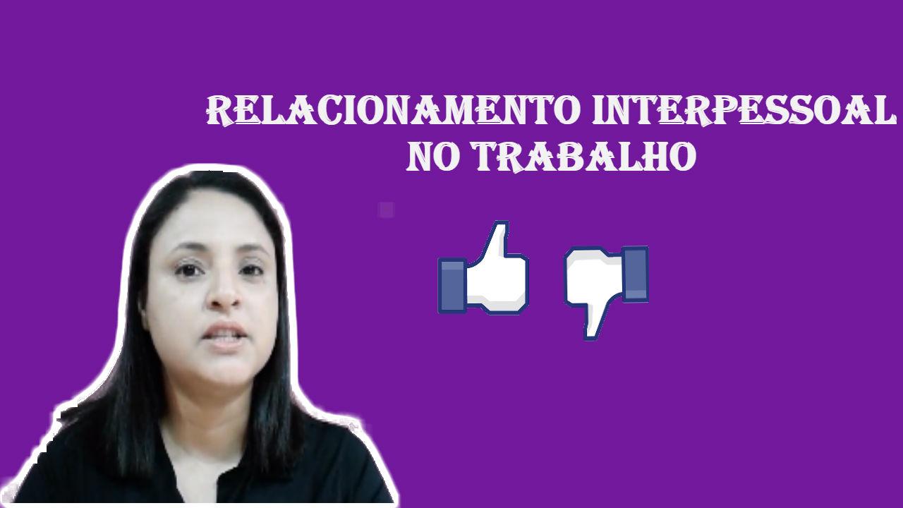 THUMBAIL-RELACIONAMENTO-INTERPESSOAL-NO-TRABALHO.jpg