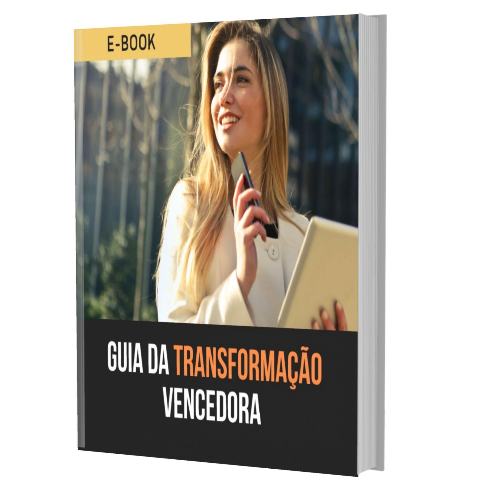 Baixe Gratuitamente o E-book Guia da Transformação Vencedora